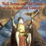 Уильям Энгдаль. Боги денег. Уолл-стрит и смерть Американского века