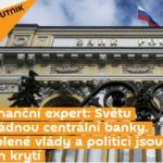 Jan Masák. Finanční expert: Světu vládnou centrální banky. Volené vlády a politici jsou jen krytí